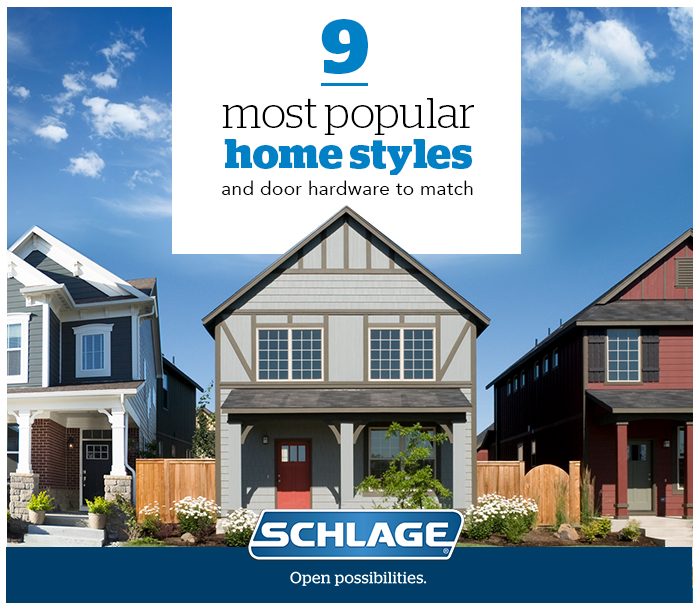 Popular home styles - Matching door hardware - Schlage