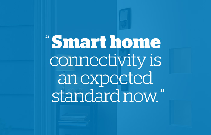 Quote: Smart home connectivity is an expected standard now.