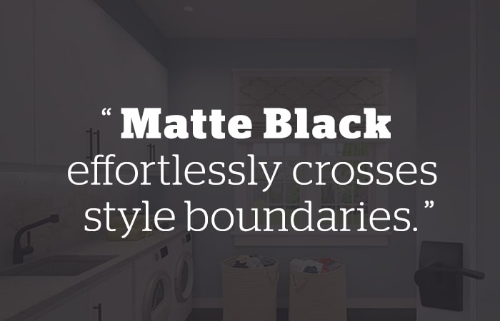 Quote: Matte Black effortlessly crosses style boundaries.