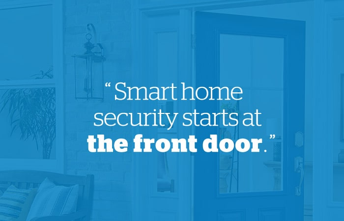 Smart home security starts at the front door quote.